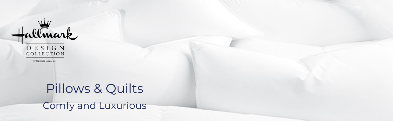 Hallmark Bedding selection from the finest cotton quilt and fluffy comfortable down pillows